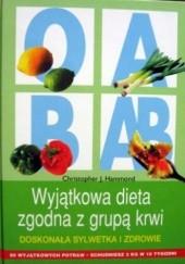 Okładka książki Wyjątkowa dieta zgodna z grupą krwi. Doskonała sylwetka i zdrowie Christopher J. Hammond