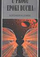 Okładka książki U progu epoki ducha Aleksander Klizowski