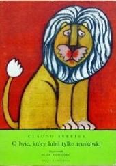 Okładka książki O lwie, który lubił tylko truskawki Claude Aveline