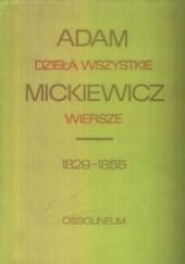 Okładka książki Dzieła wszystkie. Wiersze 1829-1855 Adam Mickiewicz
