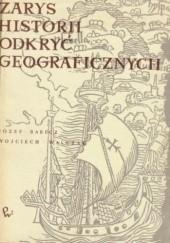 Okładka książki Zarys historii odkryć geograficznych Wojciech Walczak,Józef Babicz