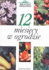 Okładka książki 12 miesięcy w ogrodzie Paul Gerhard Wilhelm,Johannes Höhne