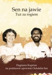 Okładka książki Sen na jawie. Tuż za rogiem Dagmara Sen