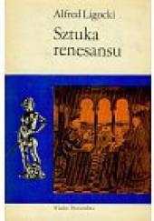 Okładka książki Sztuka Renesansu Alfred Ligocki