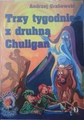 Okładka książki Trzy tygodnie z druhną Chuligan Andrzej Grabowski