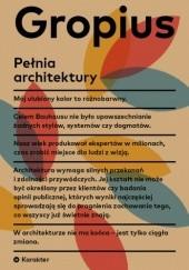 Okładka książki Pełnia architektury Walter Gropius