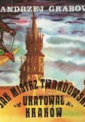 Okładka książki Jak Mistrz Twardowski uratował Kraków Andrzej Grabowski