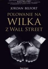 Okładka książki Polowanie na Wilka z Wall Street Jordan Belfort