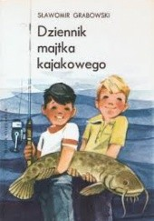 Okładka książki Dziennik majtka kajakowego Sławomir Grabowski