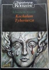 Okładka książki Kochałam Tyberiusza