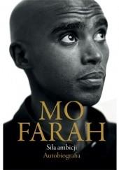 Okładka książki Siła ambicji. Autobiografia Mo Farah,T.J. Andrews