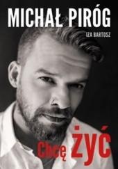 Okładka książki Chcę żyć Izabela Bartosz,Michał Piróg