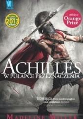 Okładka książki Achilles. W pułapce przeznaczenia Madeline Miller