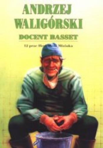 Okładka książki Docent Basset. 12 prac Herkulesa Miziaka Andrzej Waligórski