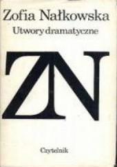 Okładka książki Utwory dramatyczne Zofia Nałkowska