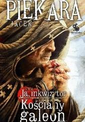 Okładka książki Ja, inkwizytor. Kościany galeon Jacek Piekara