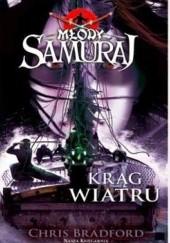 Okładka książki Młody Samuraj: Krąg Wiatru Chris Bradford
