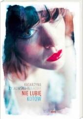 Okładka książki Nie lubię kotów Katarzyna Zyskowska