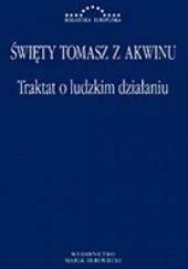 Okładka książki Traktat o ludzkim działaniu Tomasz z Akwinu
