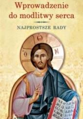 Okładka książki Wprowadzenie do modlitwy serca. Najprostsze rady Tomáš Špidlík