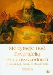 Okładka książki Medytacje nad Ewangelią dni powszednich. Przewodnik do dialogu ze słowem Boga Tomáš Špidlík