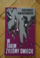 Okładka książki W takim żyliśmy świecie Eugeniusz Kwiatkowski
