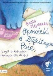 Okładka książki Opowieść o Błękitnym Psie Beata Majchrzak