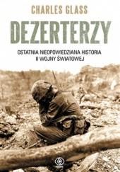 Okładka książki Dezerterzy. Ostatnia nieopowiedziana historia II wojny światowej Charles Glass