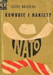 Okładka książki Kowboje i rakiety Leszek Moczulski