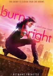 Okładka książki Burn Bright Bethany Frenette
