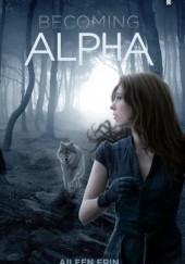 Okładka książki Becoming Alpha Aileen Erin
