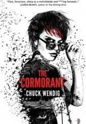 Okładka książki The Cormorant Chuck Wendig
