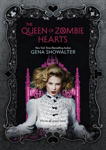 Okładka książki The Queen of Zombie Hearts Gena Showalter