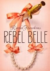 Okładka książki Rebel Belle Rachel Hawkins