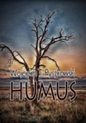 Okładka książki Humus Wojciech T. Pyszkowski