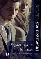 Okładka książki Zapach miasta po burzy Olgierd Świerzewski