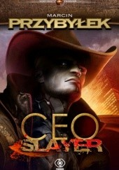 Okładka książki CEO Slayer Marcin Przybyłek