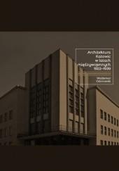 Okładka książki Architektura Katowic w latach międzywojennych 1922-1939 Waldemar Odorowski