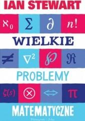 Okładka książki Wielkie problemy matematyczne Ian Stewart