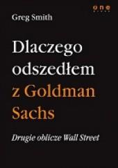 Okładka książki Drugie oblicze Wall Street, czyli dlaczego odszedłem z Goldman Sachs Greg Smith