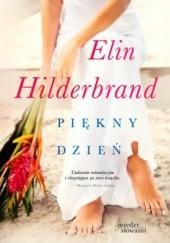 Okładka książki Piękny dzień Elin Hilderbrand