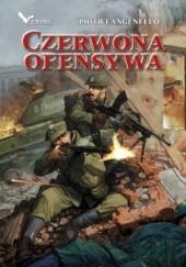 Okładka książki Czerwona ofensywa Piotr Langenfeld