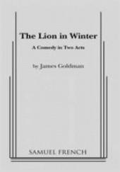 Okładka książki The Lion in Winter James Goldman