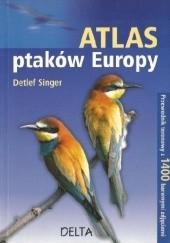 Okładka książki Atlas ptaków Europy Detlef Singer