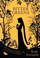 Okładka książki Bitter Greens Kate Forsyth