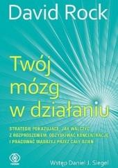 Okładka książki Twój mózg w działaniu David Rock