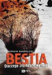 Okładka książki Bestia. Dlaczego zło nas fascynuje? Borwin Bandelow