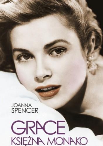 Okładka książki Grace. Księżna Monako Joanna Spencer