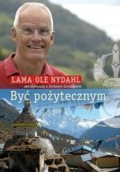 Okładka książki Być pożytecznym Lama Ole Nydahl