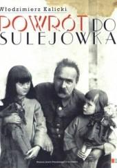 Okładka książki Powrót do Sulejówka Włodzimierz Kalicki